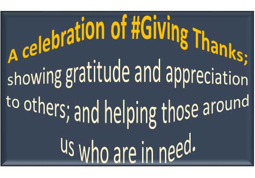 A celebration of #Giving Thanks; showing gratitude and appreciation to others; and helping those around us who are in need